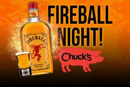 Fireball Night at Chuck's