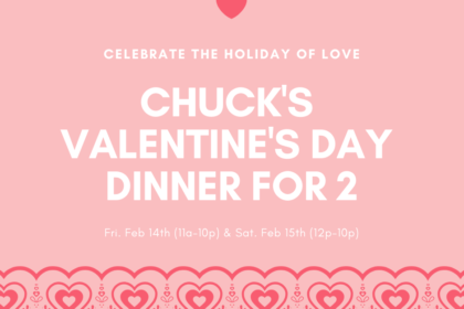 Chuck's Valentine's Day Dinner for 2: Weekend Special